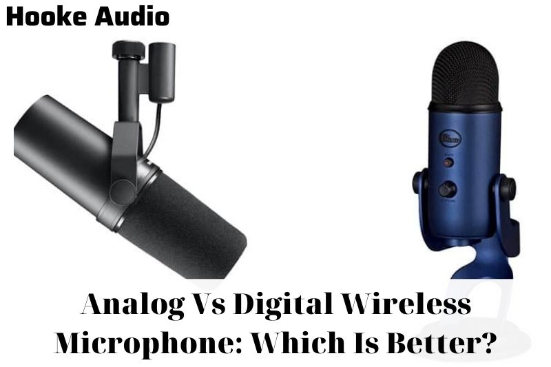 Analog Vs Digital Wireless Microphone Which Is Better And Why