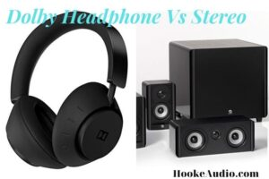 Dolby Headphone Vs Stereo: Which Is Better And Why?