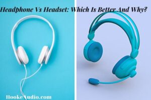 Headphone Vs Headset: Which Is Better And Why?