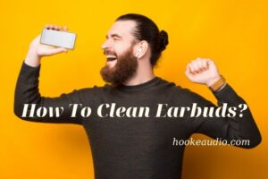 How To Clean Earbuds Top Full Guide 2021