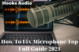How To Fix Microphone Top Full Guide 2021