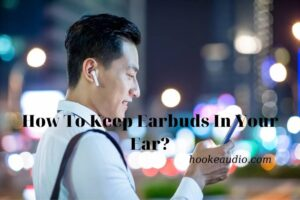 How To Keep Earbuds In Your Ear Top Full Guide 2021