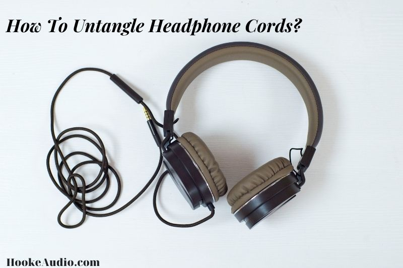 _How To Untangle Headphone Cords Top Full Guide 2021