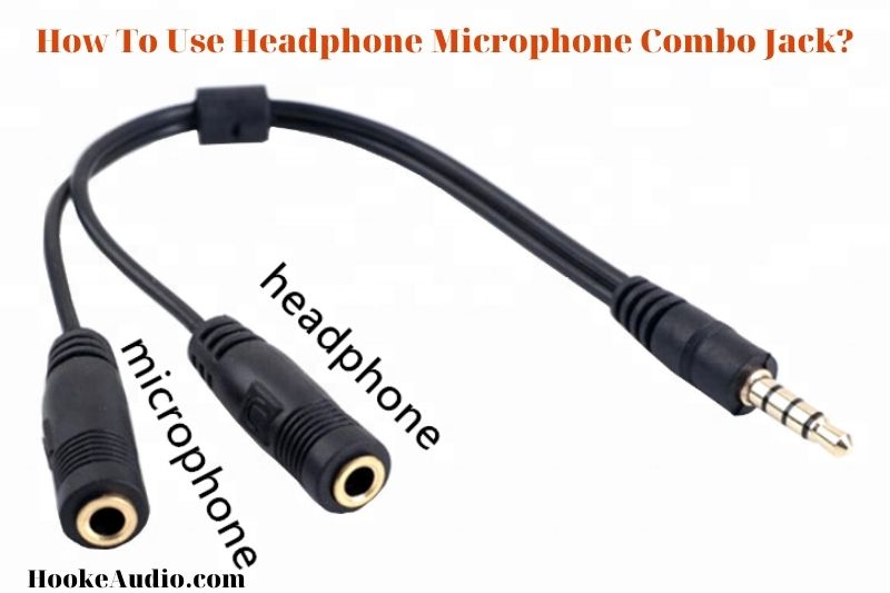 How To Use Headphone Microphone Combo Jack? Top Full Guide 2021