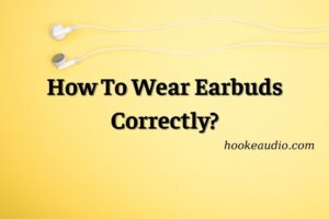 How To Wear Earbuds Correctly Top Full Guide 2021