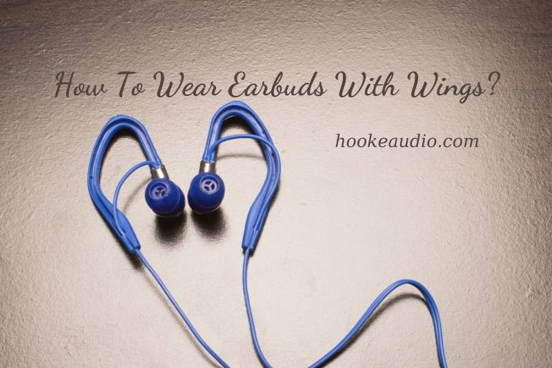 How To Wear Earbuds With Wings Top Full Guide 2021
