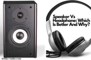_Speaker Vs Headphone Which Is Better And Why