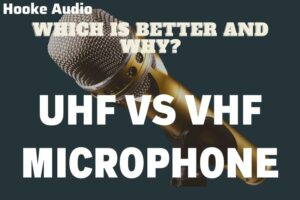 Uhf Vs Vhf Microphone Which Is Better And Why