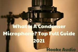 What Is A Condenser Microphone Top Full Guide 2021