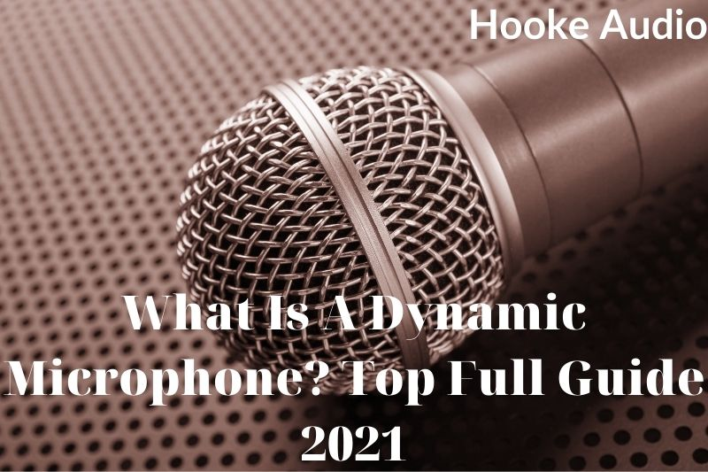 What Is A Dynamic Microphone Top Full Guide 2021