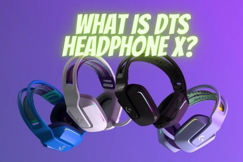 What Is Dts Headphone X Top Full Guide 2021