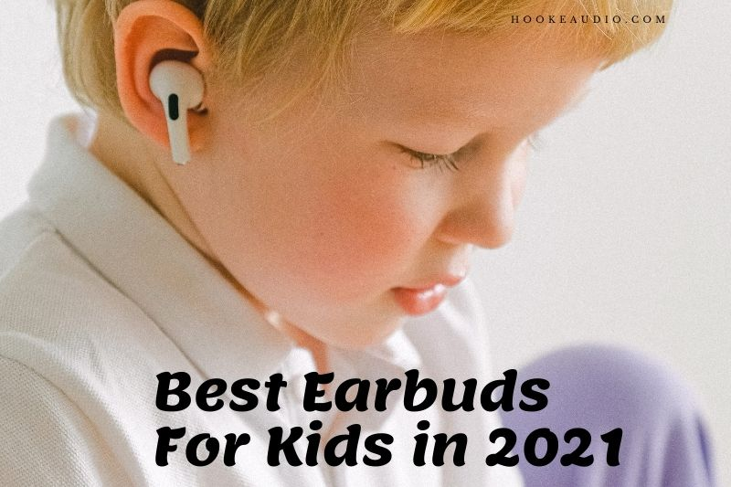 Best Earbuds For Kids in 2021 Top Brands Review