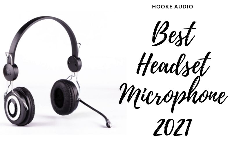 Best Headset Microphone 2021 Top Brands Review