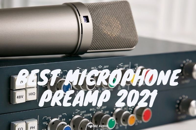 Best Microphone Preamp 2021 Top Brands Review
