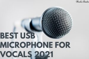 Best Usb Microphone For Vocals 2021 Top Brands Review