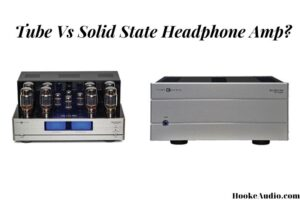 _Tube Vs Solid State Headphone Amp Which Is Better And Why