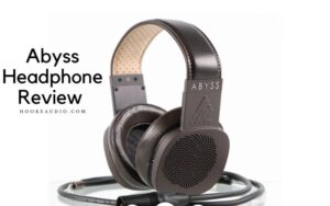 Abyss Headphone Review 2021 Is It For You