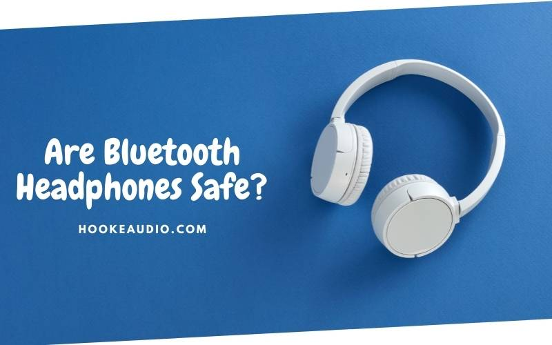 Are Bluetooth Headphones Safe Top Full Guide 2021 (2)