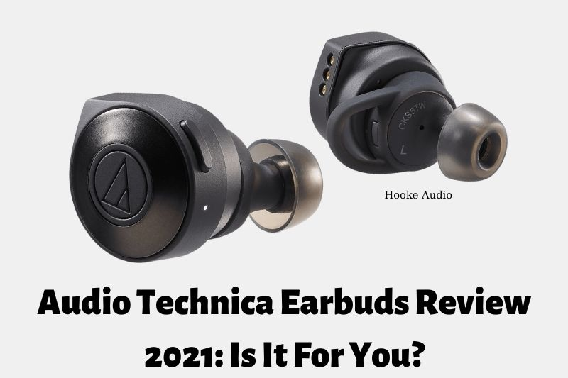Audio Technica Earbuds Review 2021 Is It For You