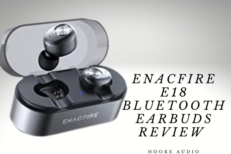 Enacfire E18 Bluetooth Earbuds Review 2021 Is It For You