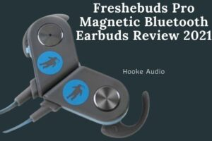 Freshebuds Pro Magnetic Bluetooth Earbuds Review 2021 Is It For You