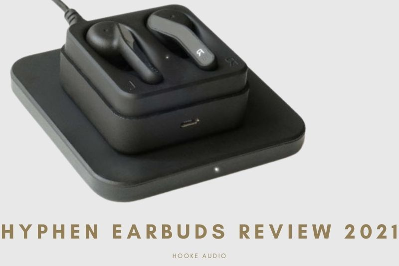 Hyphen Earbuds Review 2021 Is It For You