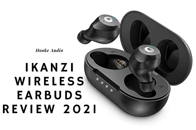 Ikanzi Wireless Earbuds Review 2021 Is It For You