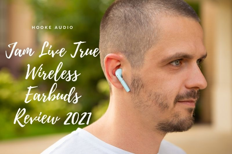 Jam Live True Wireless Earbuds Review 2021 Is It For You