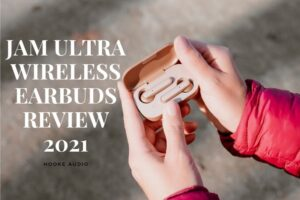 Jam Ultra Wireless Earbuds Review 2021 Is It For You