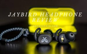 Jaybird Headphone Review 2021 Is It For You