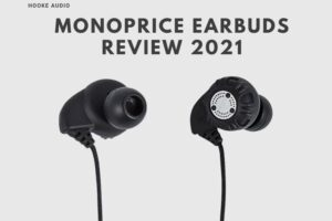 Monoprice Earbuds Review 2021 Is It For You