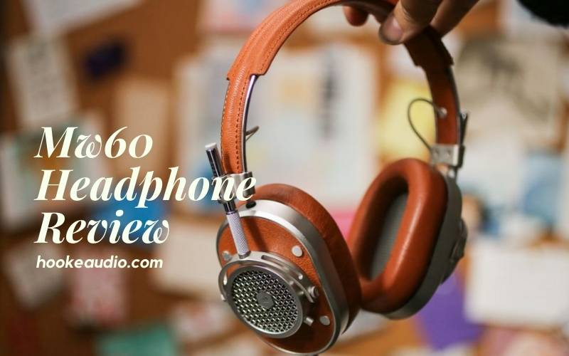 Mw60 Headphone Review 2021 Is It For You