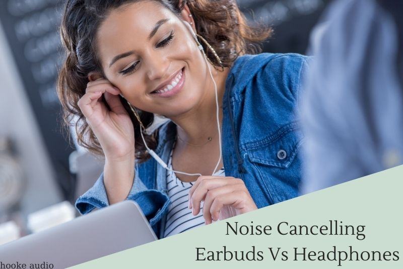 Noise Cancelling Earbuds Vs Headphones Which Is Better And Why