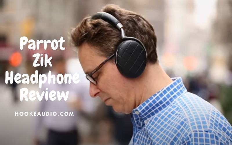 Parrot Zik Headphone Review 2021 Is It For You