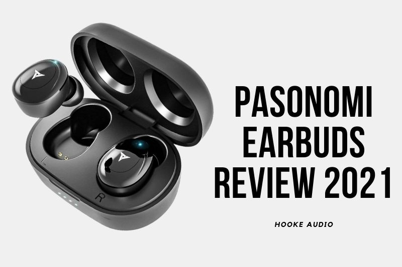 Pasonomi Earbuds Review 2021 Is It For You
