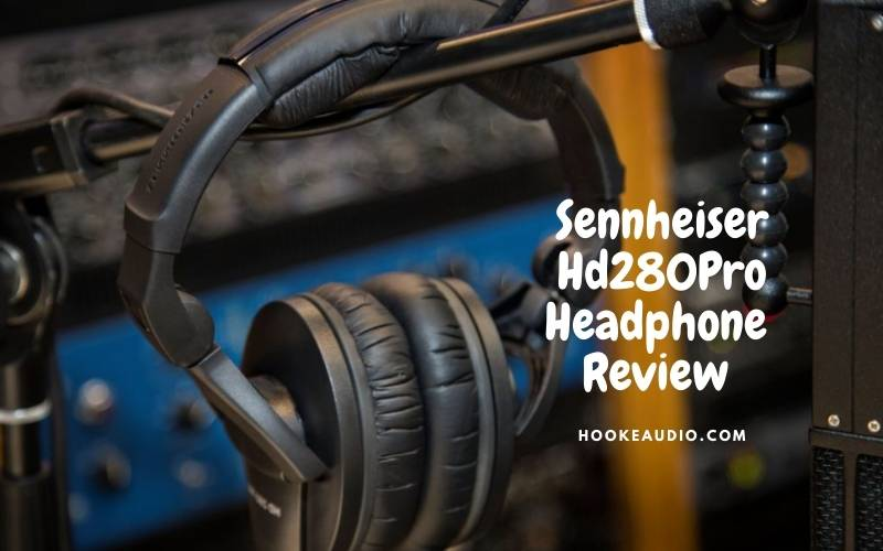 Sennheiser Hd280Pro Headphone Review 2021 Is It For You