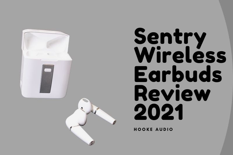 Sentry Wireless Earbuds Review 2021 Is It For You