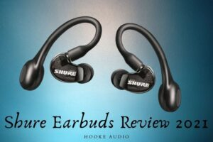 Shure Earbuds Review 2021 Is It For You
