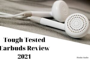 Tough Tested Earbuds Review 2021 Is It For You