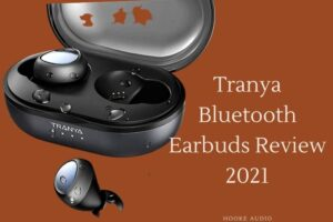 Tranya Bluetooth Earbuds Review 2021 Is It For You