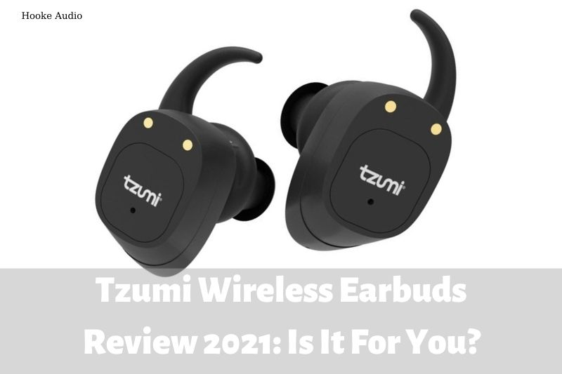 Tzumi Wireless Earbuds Review 2021 Is It For You