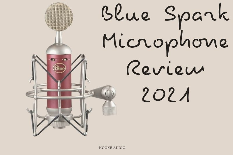 Blue Spark Microphone Review 2021 Is It For You