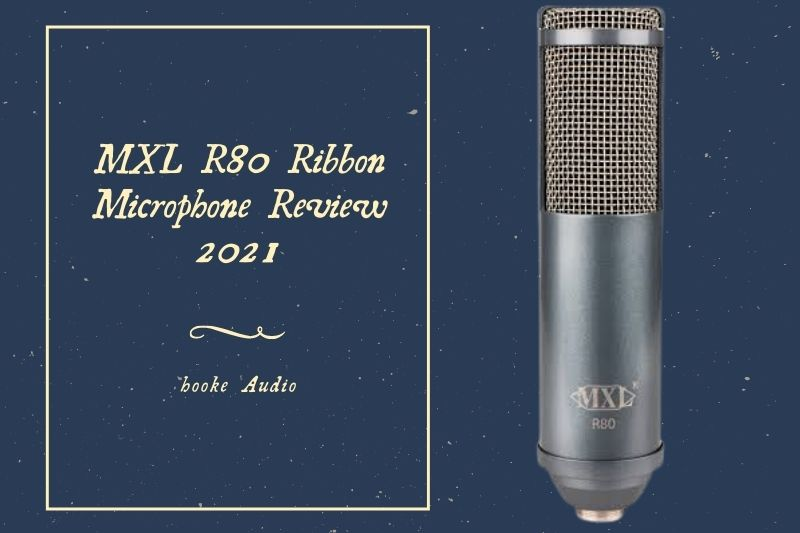 MXL R80 Ribbon Microphone Review 2021 Is It For You