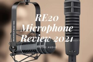 Re20 Microphone Review 2021 Is It For You