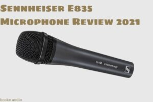 Sennheiser E835 Microphone Review 2021 Is It For You